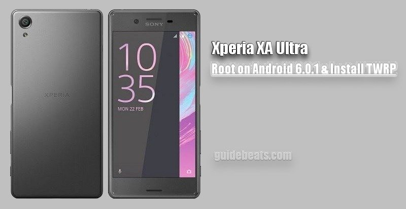 Latest] Install TWRP Recovery and Root Xperia XA Ultra on Android 6 0 1