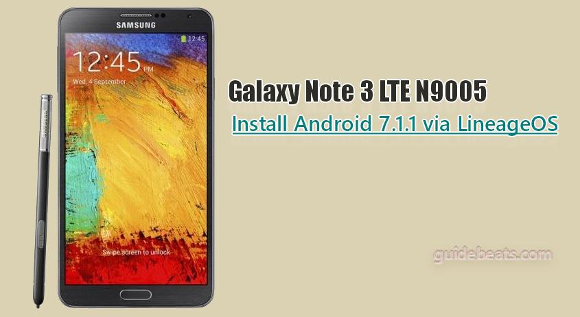 Install Android 7.1.1 Nougat on Galaxy Note 3 LTE N9005 LineageOS 14.1