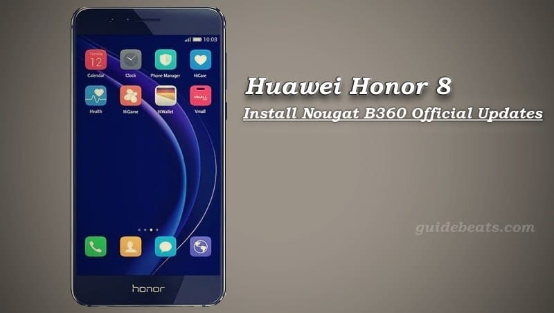 Install Huawei Honor 8 Nougat B360 Official Updates