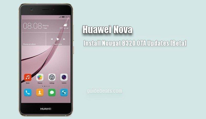 Install Huawei Nova Nougat B320 OTA Updates
