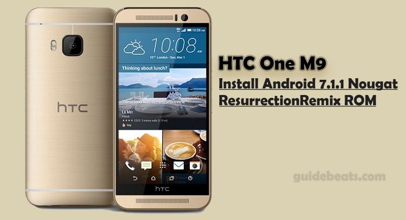 Install Nougat 7.1.1 on HTC One M9 ResurrectionRemix ROM