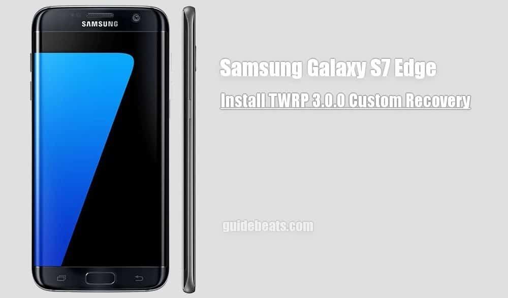 Install Samsung Galaxy S7 Edge [G935F] TWRP 3.0 Custom Recovery
