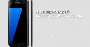Install the Stock Firmware Galaxy S7 [SM-G930F]