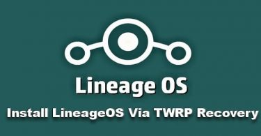 Install LineageOS Via TWRP Recovery