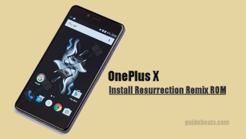 Install Nougat on OnePlus X via Resurrection Remix Unofficial ROM