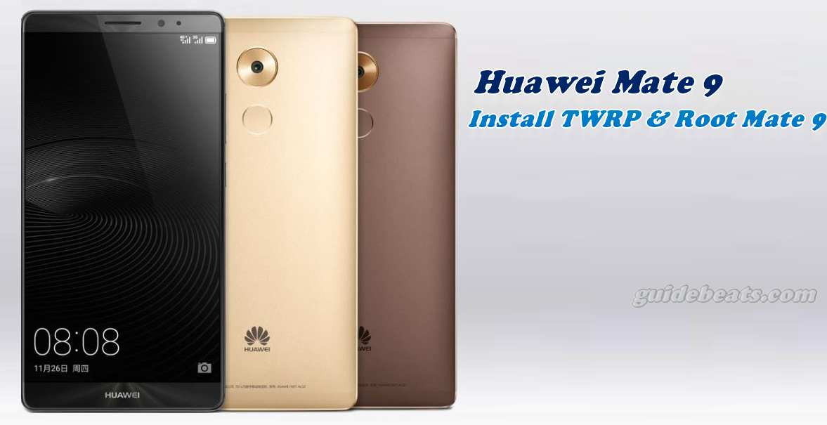 Install TWRP 3.0 Recovery and Root Huawei Mate 9