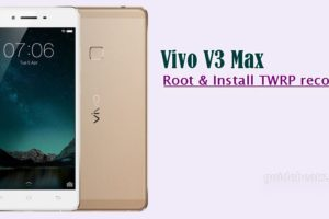 Install TWRP Recovery and Root Vivo V3 Max