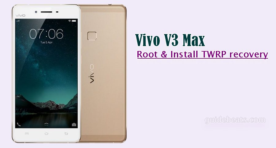 How to Install TWRP Recovery and Root Vivo V3 Max - Tutorial