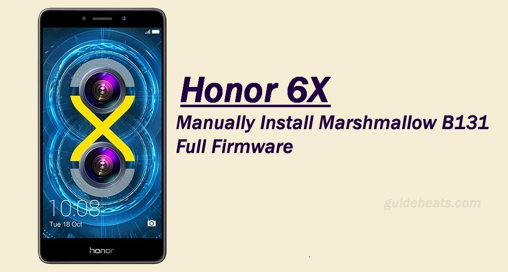Install Marshmallow B131 Full Firmware on Honor 6X