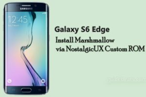 Install Marshmallow via NostalgicUX Custom ROM on Galaxy S6 Edge G925F