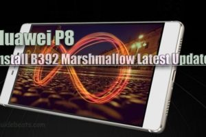 Manually Install Huawei P8 Marshmallow B392 Update [Europe]