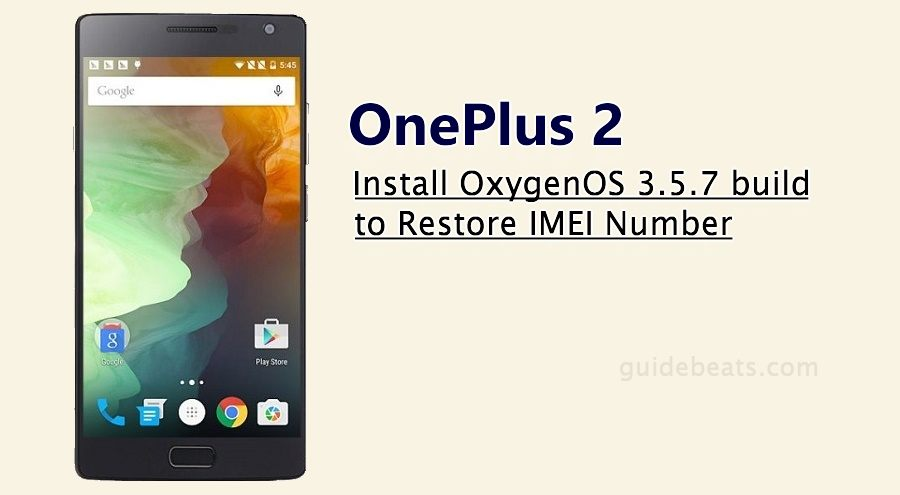 Update OnePlus 2 OxygenOS 3.5.7 build to Restore IMEI Number