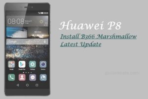 Install Huawei P8 B366 Marshmallow Latest Update