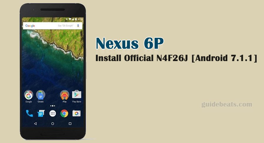 Install Official Nougat N4F26J on Nexus 6P [Android 7.1.1]