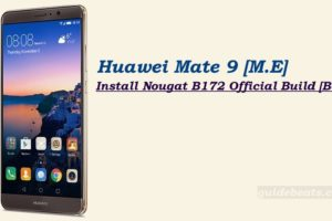Install Nougat B172 Official Build on Huawei Mate 9 [Middle East]