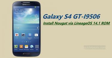 Install Nougat via LineageOS 14.1 ROM on Galaxy S4 GT-I9506