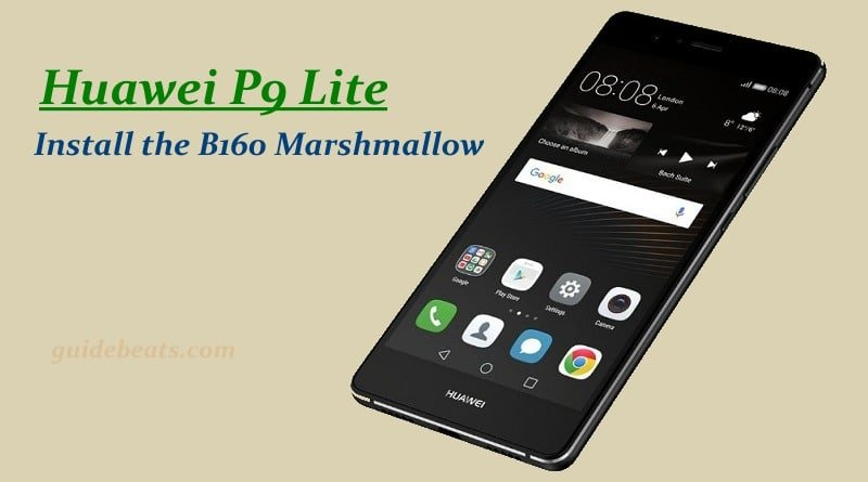Install the B160 Marshmallow on Huawei P9 Lite