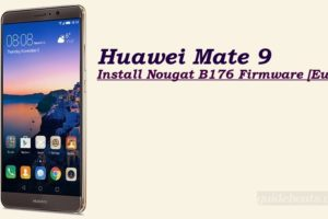 Install the Official Nougat B176 on Huawei Mate 9 [Europe]