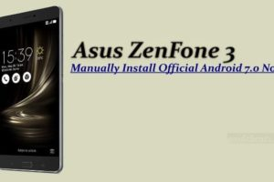 Manually Install Official Android 7.0 Nougat on Asus ZenFone 3