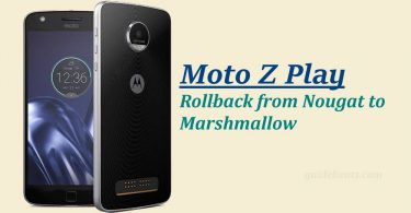 Rollback Moto Z Play from Nougat to Marshmallow