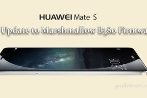 Update Huawei Mate S to Marshmallow B380 Firmware