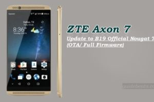 Update ZTE Axon 7 to B19 Official Nougat 7.1.1