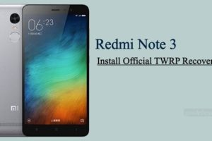 Install Xiaomi Redmi Note 3 Official TWRP Recovery