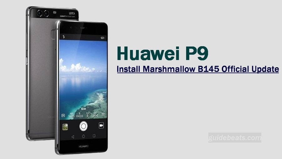 Marshmallow B145 Official Update for Huawei P9