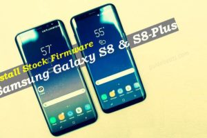 Install Samsung Galaxy S8 S8-Plus Stock Firmware (Any Variant)