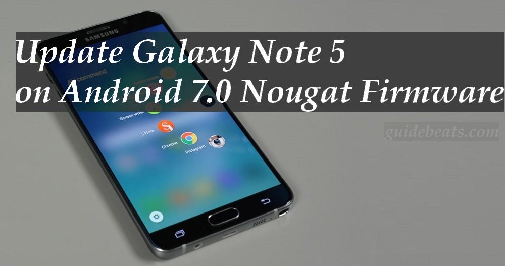 Update Samsung Galaxy Note 5 on Android 7.0 Nougat Firmware