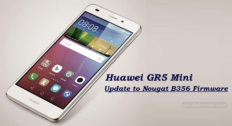 Update Huawei GR5 Mini (NMO-L31) to Nougat B356 Beta Firmware