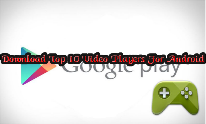 Download Top 10 Video Players For Android