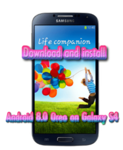 Download and install Android 8.0 Oreo on Galaxy S4