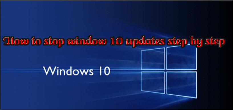 How to stop window 10 updates step by step