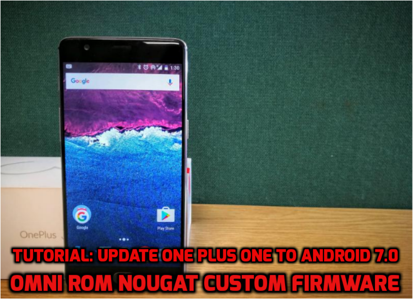 Update one plus one to android 7.0 Omni ROM nougat custom firmware