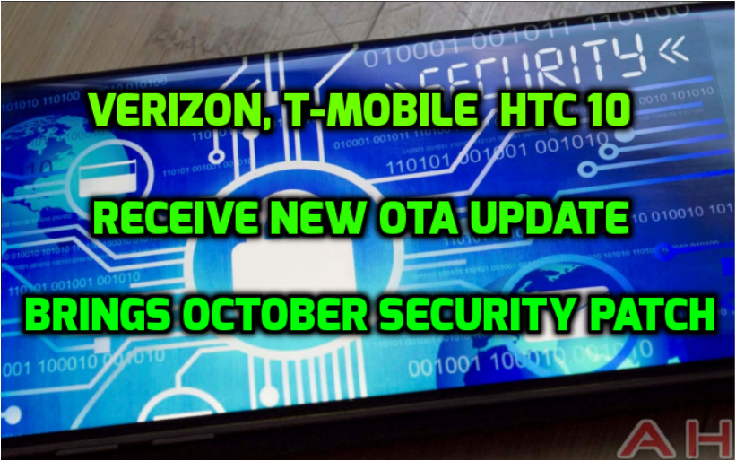 Verizon, T-Mobile HTC 10 receive new OTA update,brings october security patch