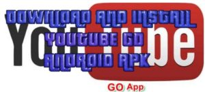 Download and install YouTube Go-Android APK