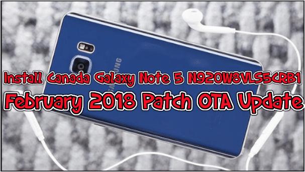 Install Canada Galaxy Note 5 N920W8VLS5CRB1 February 2018 Patch OTA Update