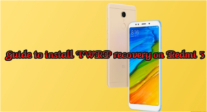Guide to install TWRP recovery on Redmi 5