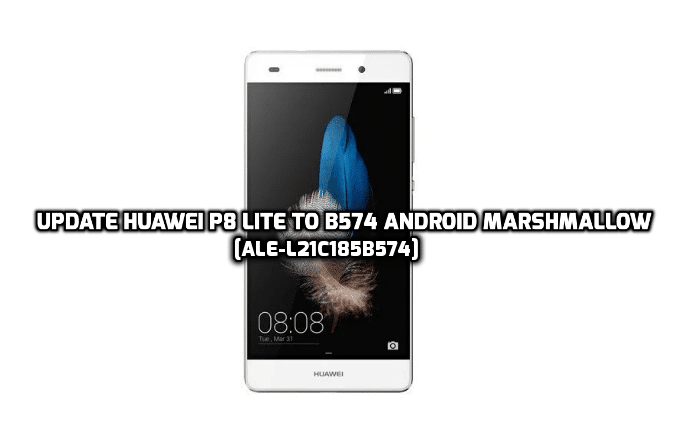 How to Update Huawei P8 Lite to B574 Android Marshmallow [ALE-L21C185B574]