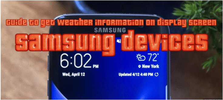 Guide-to-get-Weather-information-on-display-screen-for-Samsung-devices