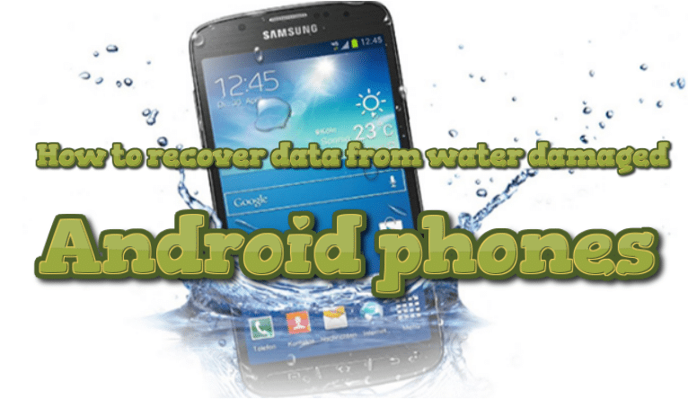How to recover data from water damaged Android phones (All steps)