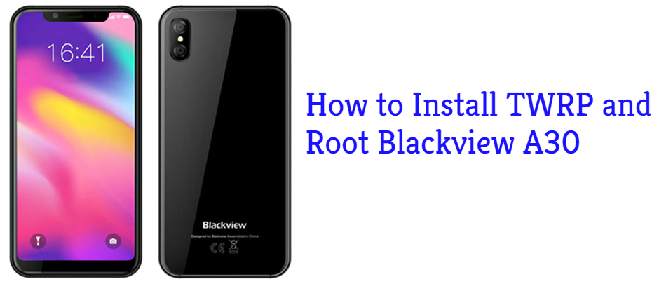 How To Root Blackview A30 and Install TWRP Recovery
