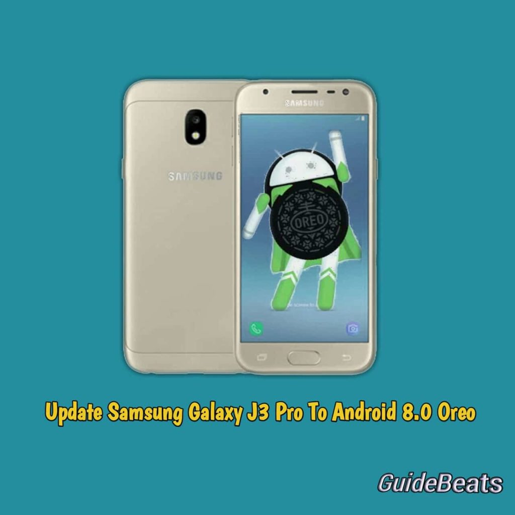 Update Samsung Galaxy J3 Pro To Android 8 Oreo