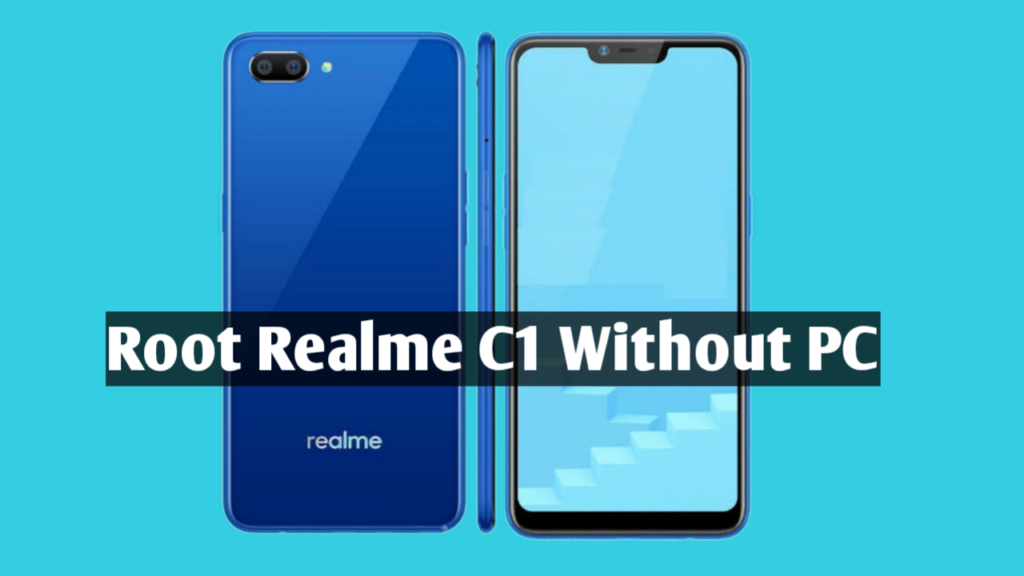 How to Root Realme C1 Smartphone Without PC - Easy Steps