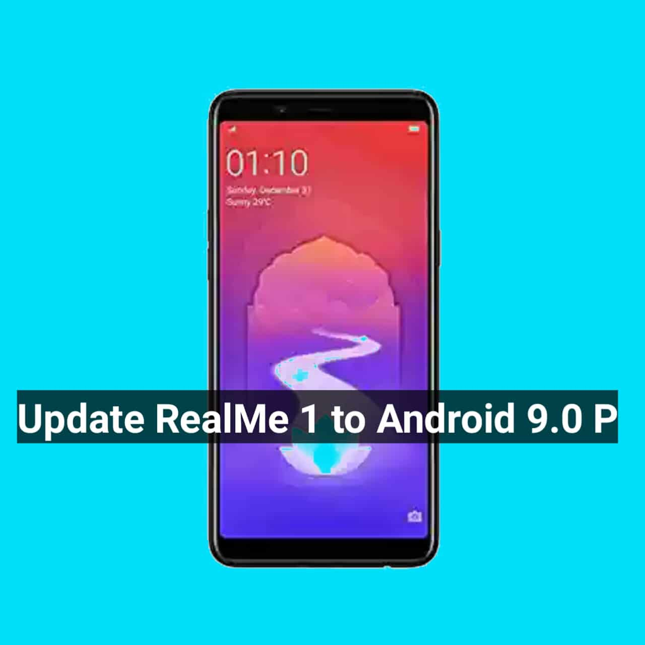 Update Realme 1 to Android 9 P