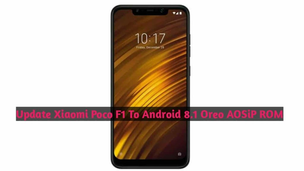 update Xiaomi Poco F1 To Android Oreo