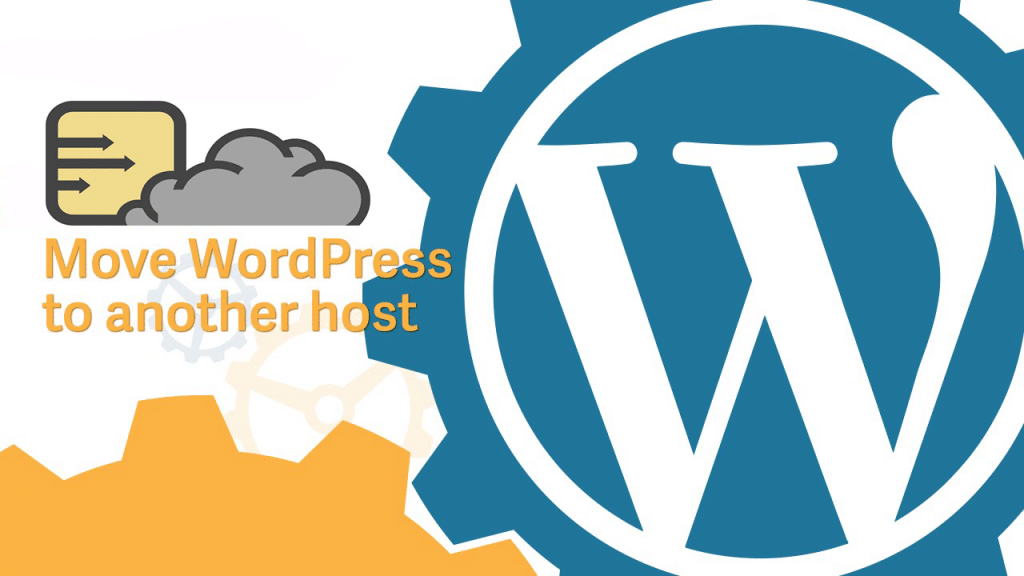 Move Your WordPress Website From Old Host To New Host