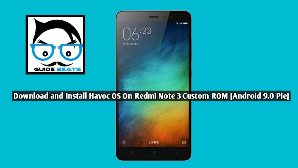 Download and Install Havoc OS On Redmi Note 3 Custom ROM [Android 9.0 Pie]