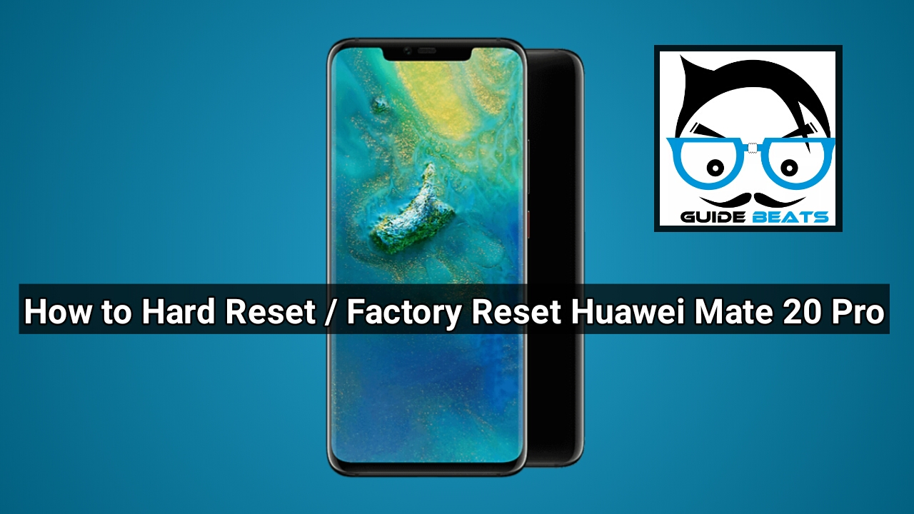 Factory Reset / Hard Reset Huawei Mate 20 Pro